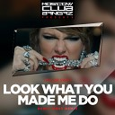 Taylor Swift - Look What You Me Do (Denis First Remix)