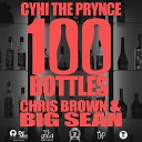 Cyhi The Prynce ft Chris Brow - Brown and Big Sean 100 Bottles