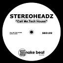 Stereoheadz - Call Me Tech House