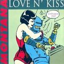 Montana - Love N' Kiss - Embrasse Moi! (French Kiss Club Mix)