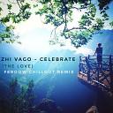 Zhi Vago - Celebrate The Love FERDOW Chillout Remix