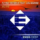 Flying Decibels, Lou - Marine - Alive (Original Mix)