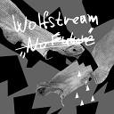 Wolfstream - Gone Original Mix