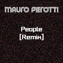Mauro Pierotti - People Remix Remix