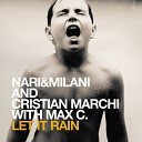 Nari Milani Vs Cristian Marchi Feat Max C - Let It Rain Cristian Marchi Paolo Sandrini Mix