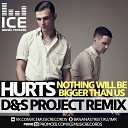 Hurts - Nothing Will Be Bigger Than Us D S Project Radio Remix
