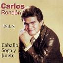 Carlos Rondon Carlos Rond n - Campeonato De Coleo
