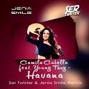 Camila Cabello feat. Young Thug - Havana (Jenia Smile & Ser Twister Remix)