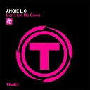 Angie L c - Don t Let Me Down Radio Mix