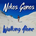 Nikos Ganos - Say my name