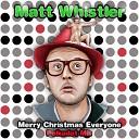 Matt Whistler - Merry Christmas Everyone