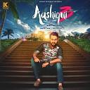 Mann Deep - Aashiqui 3 Naddi Wants Gaddi