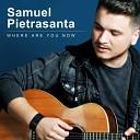 Samuel Pietrasanta - Where Are You Now