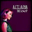 Asti Asha - The Loop