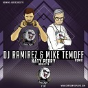 Katy Perry - Roulette (DJ Ramirez & Mike Temoff Remix)