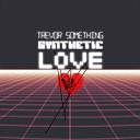 Trevor Something - Love You Again