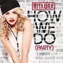 Rita Ora - How we do party