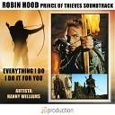 Soundtrack - Everything I Do I Do It For You