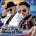 Randi feat Mario Morreti - Daca pun mana pe tine Official Music Video