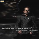 Felix Nonoy Tagulao - Nagkataon Lang
