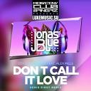 EDX & Jonas Blue feat. Alex Mills - Don't Call It Love (Denis First Remix)