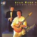 Stan Webbs - Don t you worry