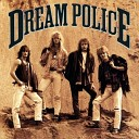 Dream Police - On Fire