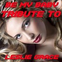 Be My Baby (Tribute to Leslie Grace)