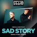Merk Kremont - Sad Story Denis First Remix