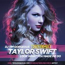 Taylor Swift - Look What You Made Me Do (Tim Gorgeous Remix) [Clubmasters Records Artist]