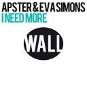 Apster & Eva Simons - I Need More (Radio Edit)