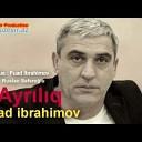 Fuad ibrahimov - Ayriliq 2017 www iILOR ws