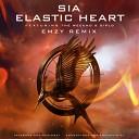 Sia - Elastic Heart Emzy Remix