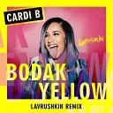 Cardi B - Bodak Yellow Lavrushkin Remix