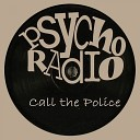 Psycho Radio - Call the Police John Dahlback Remix