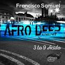 Francisco Samuel - 3 to 9 Acido Raskal US Remix