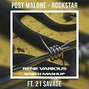 Post Malone ft. 21 Savage - Rockstar (Kavi & Kubi, MAFFEI) [Rene Various Bass H MashUp]