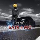 LIRANOV - Батя я МС