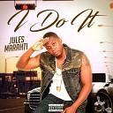 Jules Marahti - I Do It