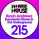 Kevin Andrews - Everybody Moves in the Underground
