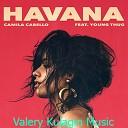 Camila Cabello and Valery Kulagin - Havana ft. Young Thug