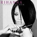 Rihanna Feat. The Dream - Whipping My Hair