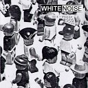 White Noise - All For Love