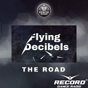 FLYING DECIBELS, EFFECTIVE RADIO - The Road (Record Mix)