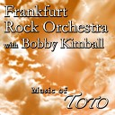 Frankfurt Rock Orchestra With Bobby Kimball - I ll Be over You