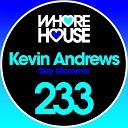Kevin Andrews - Say Mumma