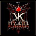 Kim Kehl e Os Kurandeiros - Maria Vai Com as Outras