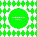 Forever 80 - Dance