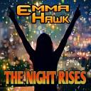 Emma Hawk - The Night Rises A Voltage Electro Remix
