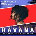Havana (Ruslan Rost & Bendi Remix)